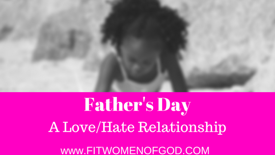 Father's Day: A Love/Hate Relationship